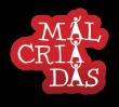 MALCRIADAS